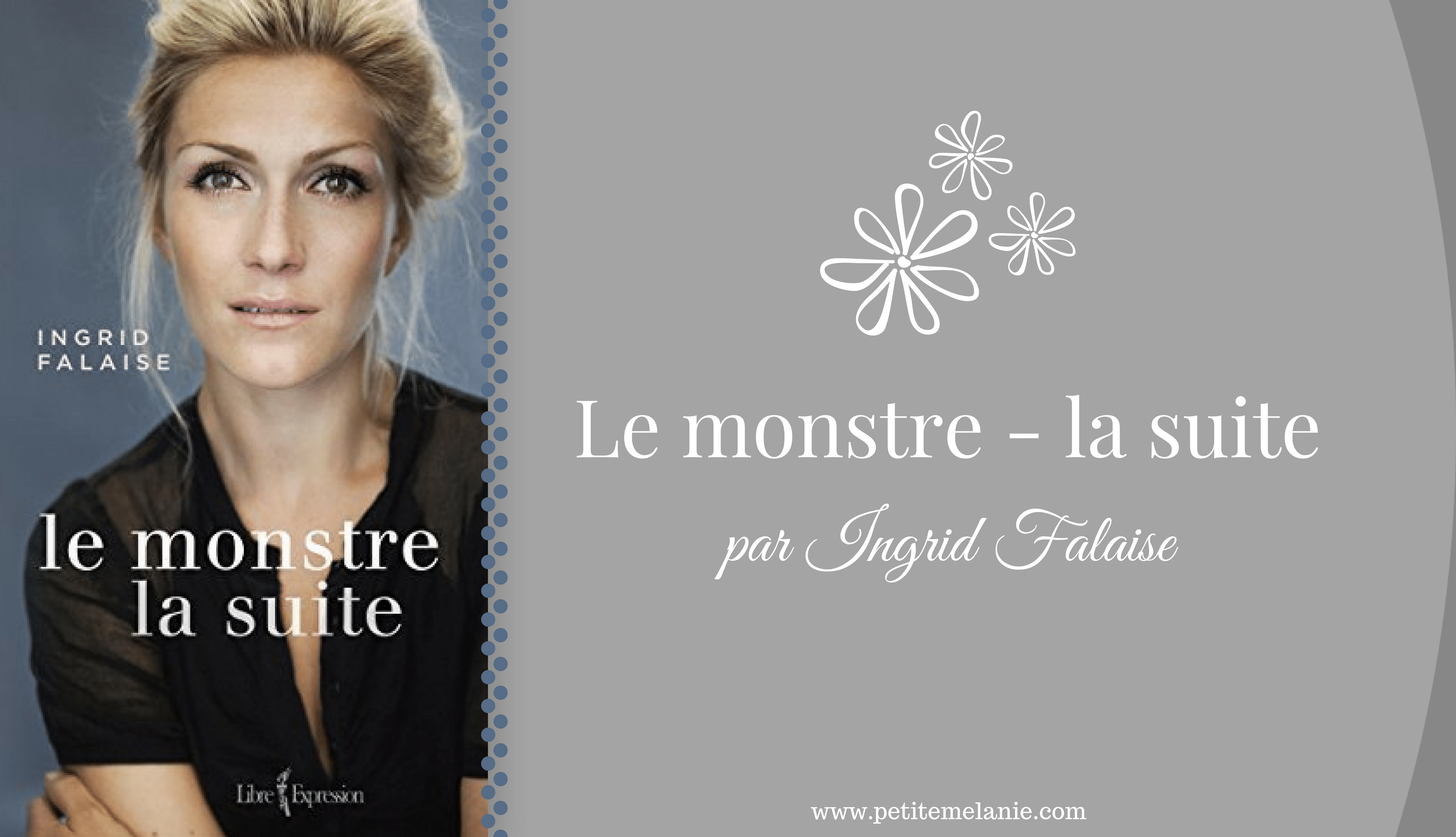 Le monstre - la suite ingrid falaise