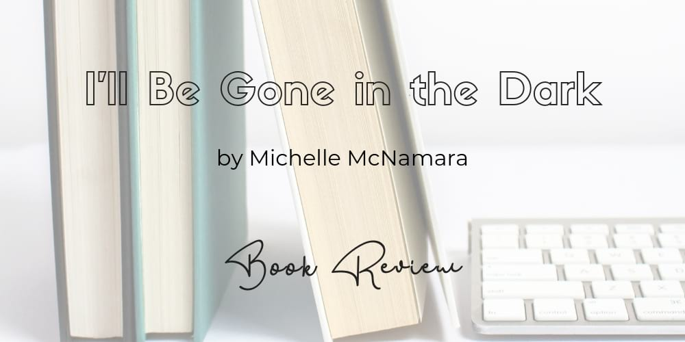 I'll Be Gone in the Dark by Michelle McNamara | Book Review | Petite Mélanie A gripping True Crime tale of an investigative journalist trying to uncover the terrifying Golden State Killer - deemed responsible for at least 50 rapes and 10 murders in California in the 70's and 80's. This is my review and why you should read this nonfiction book.