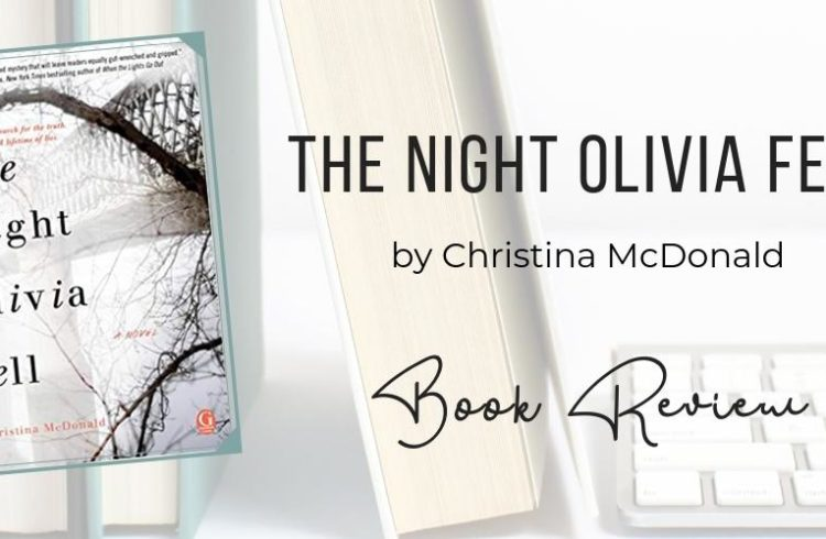 The Night Olivia Fell by Christina McDonald | Book Review | Petite Mélanie The suspense story of how a girl came to fall off a bridge - and how a mother must now find out the truth of what happened to her daughter. Suspense, mystery, Young Adult, Teen novel.