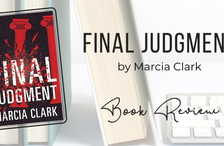 final judgment by marcia clark review